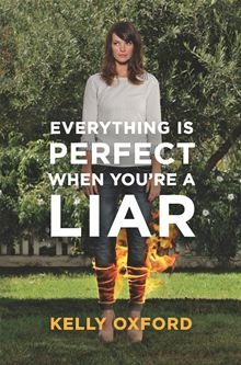 Everything is Perfect When You're a Liar by Kelly Oxford. #Kobo #eBook