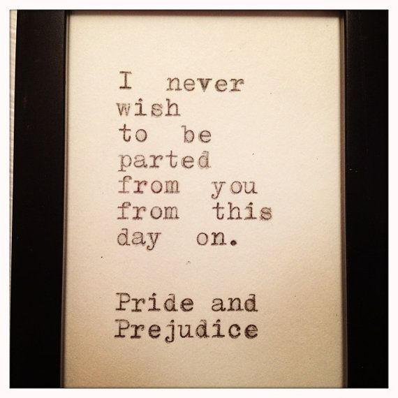 Quotes About Love And Marriage In Pride And Prejudice : Pride and Prejudice Quote Typed on Typewriter and Framed
