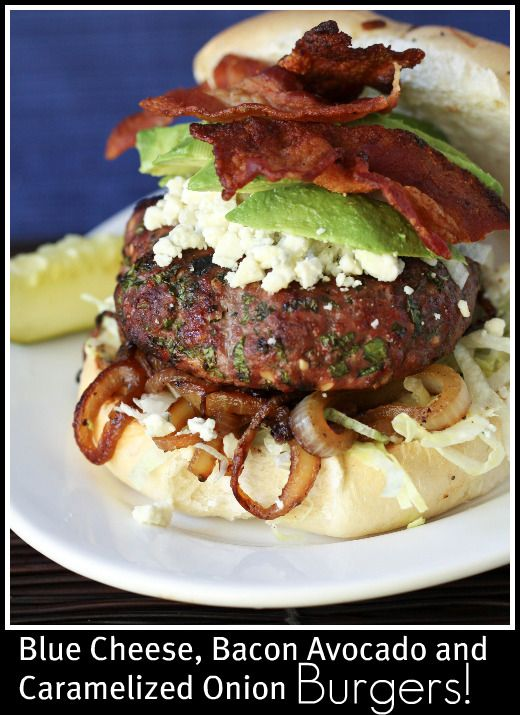Blue Cheese, Bacon, Avacado and Carmalized Onion Burgers.....makes me ...