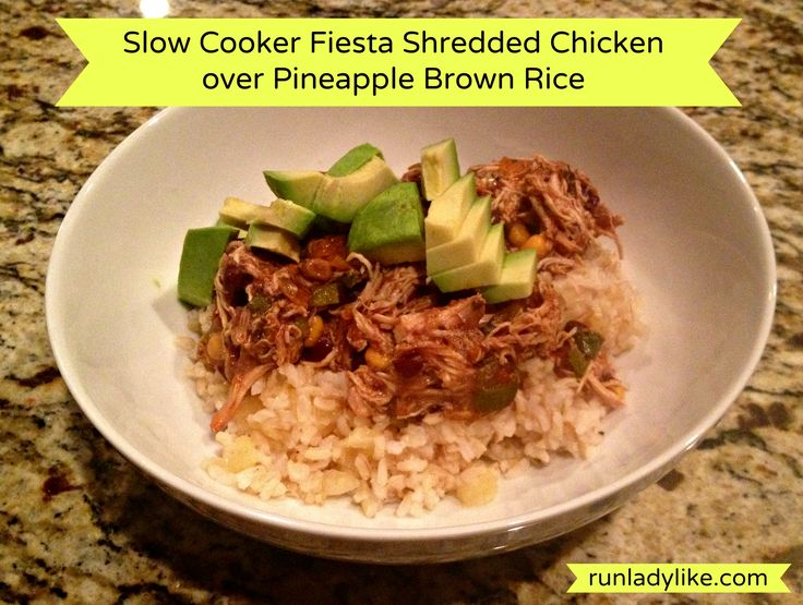 Slow Cooker Fiesta Shredded Chicken over Pineapple Brown Rice