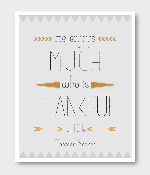 "Thankful Quote ""He enjoys much who is thankful for little""  Poster Print 8x10. $18.00, via Etsy."