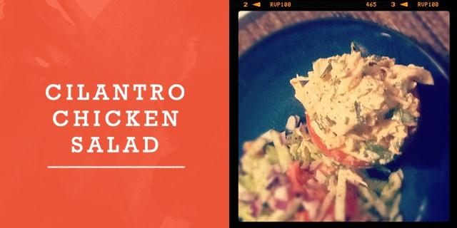 Cilantro Chicken Salad | Good Food | Pinterest