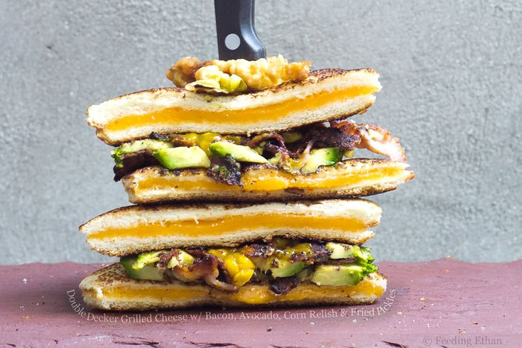 Double Decker Grilled Cheese with Bacon, Avocado, Corn Relish and ...