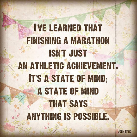 I am looking for inspirational quotes before I sign up for marathon #2....