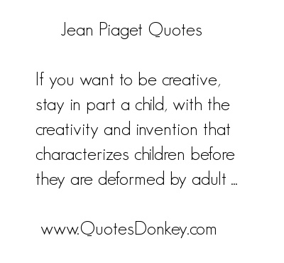 the main ideas of jean piaget s Piaget's key concept of the childs development jean piaget's background jean piaget was born in switzerland in 1896 or ideas, as a result of new.