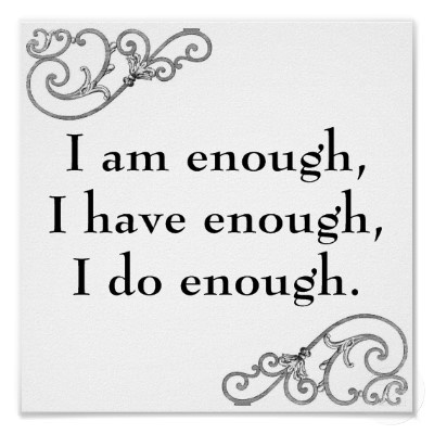 I resolve to remember that I am enough, I do enough, and I'm right where I should be and to listen to my breath when I needed to be reminded of it.enough!