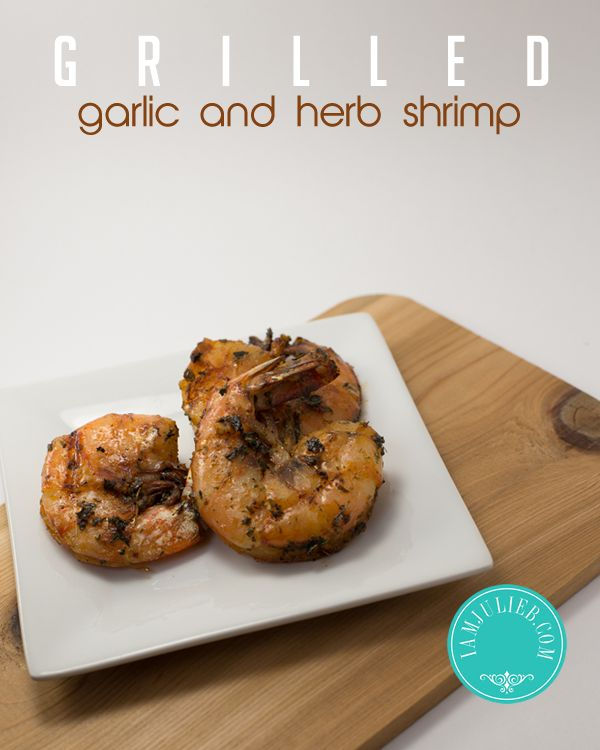 Grilled Garlic and Herb Shrimp.. #paleo #primal #cleaneating #seafood ...