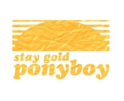 Stay golden pony boy doctrine of my life pinterest for Stay gold ponyboy