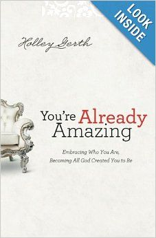 You're Already Amazing: Embracing Who You Are, Becoming All God ...
