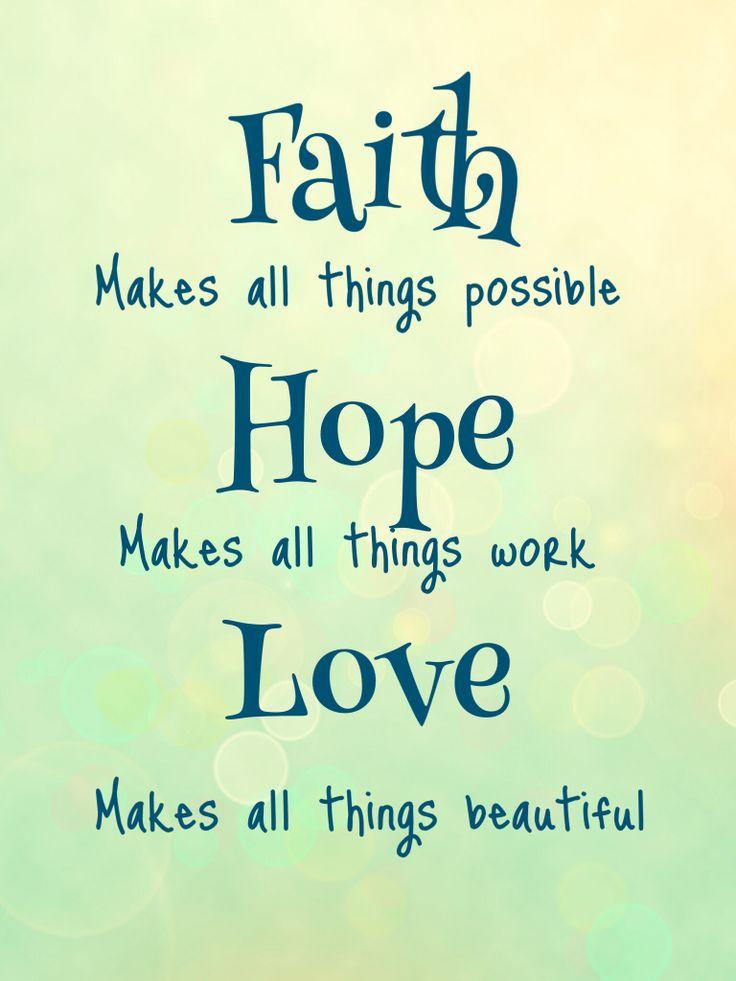 Faith, hope, love Quotes Pinterest
