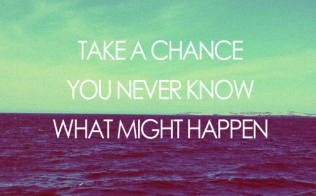 quotes about taking chances - photo #34