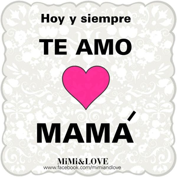 Mama Te Amo Quotes In Spanish. QuotesGram