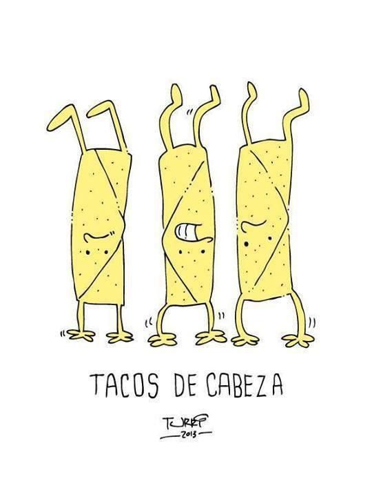 Tacos de cabeza =) | Chistosas | Pinterest