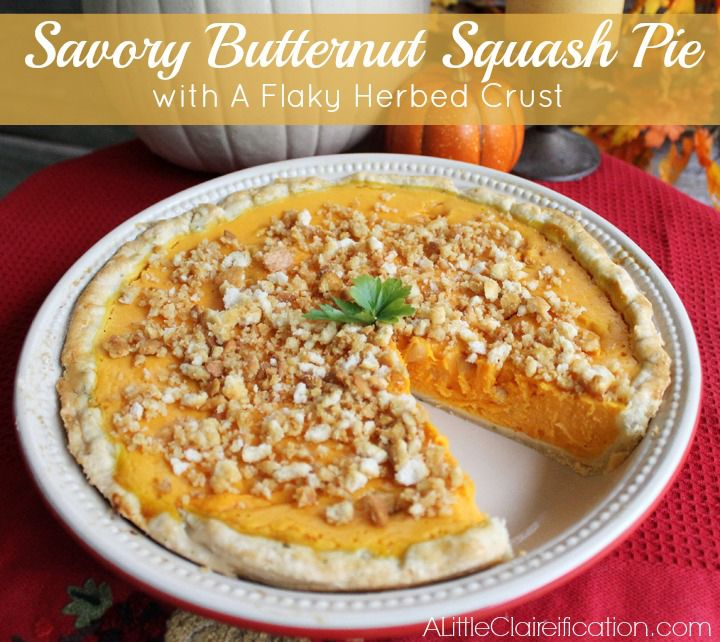 Savory Butternut Squash Pie with a flaky herbed crust. Perfect for ...