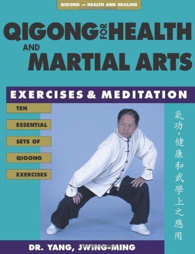 & Martial Arts: Exercises and Meditation (Qigong, Health and Healing ...