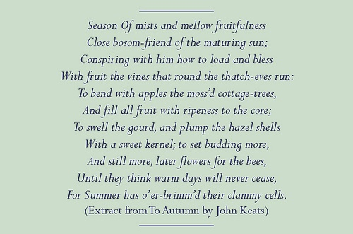 "an analysis of to autumn by john keats Of john keats' ""great odes,"" ""to autumn"" is a poem which rests on a precipice in other words, autumn lies directly between the life breath of spring and summer and the impending death of winter."