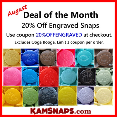 20% off engraved snaps at KAMsnaps.com! Expires Aug 30, 2012. And if you have an idea for future engravings, feel free to let us know!