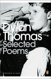 "an essay on dylan thomas selected poems Discover dylan thomas famous and rare quotes share dylan thomas quotations about eyes, dreams and heart  dylan thomas (2003) ""dylan thomas selected poems, 1934-1952"", p90, new directions publishing  that, the week before, had been equally enthusiastic about lectures on railway development or the modern turkish essay dylan thomas."