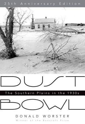 Dust Bowl: The Southern Plains in the 1930s by Donald Worster