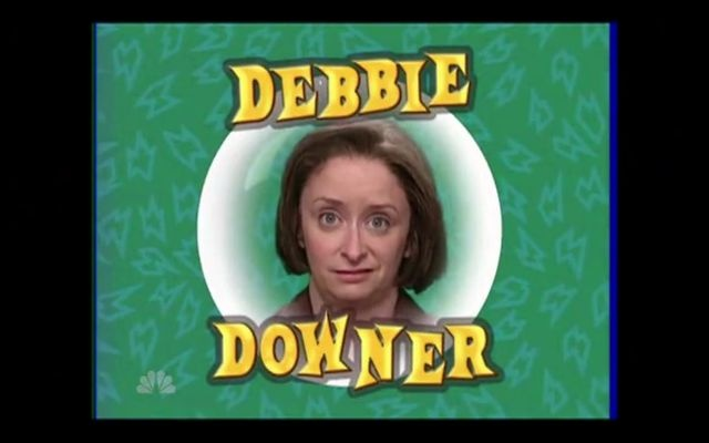 Debbie Downer Quotes Quotesgram