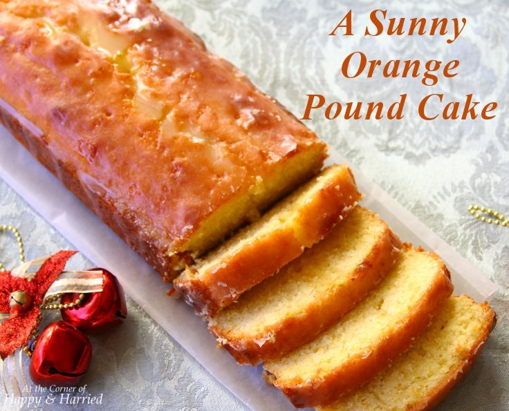 Sunny Orange Pound Cake Loaf with sugary orange glaze. #oranges # ...