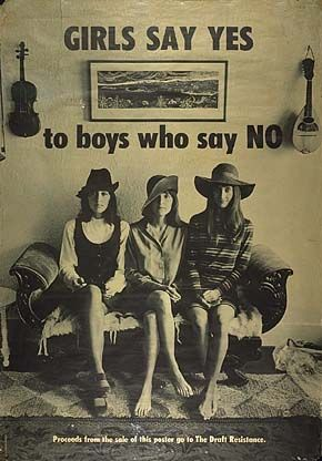 Vintage 1960s Vietnam Draft Resistance poster.  Girls say Yes to boys who say No.  Joan Baez (left) and her sisters Pauline and Mimi. 1968.