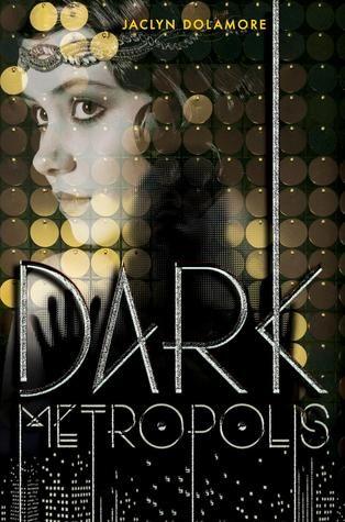 Dark Metropolis by Jaclyn Dolamore | BK#1 | Publisher: Disney-Hyperion | Publication Date: June 17, 2014 | www.jaclyndolamore.com | #YA #Paranormal #Thriller
