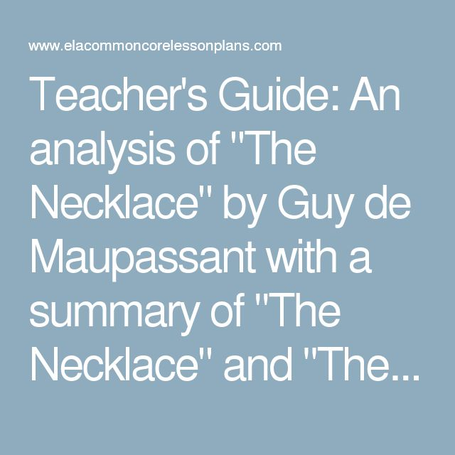 an analysis of the necklace by mauasant The necklace by guy de maupassant an analysis of guy de maupassant~ the necklace is a short story written by guy de maupassant.