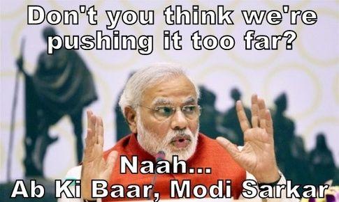 Quot Ab Ki Baar Modi Sarkar Quot Pure Indian Pinterest
