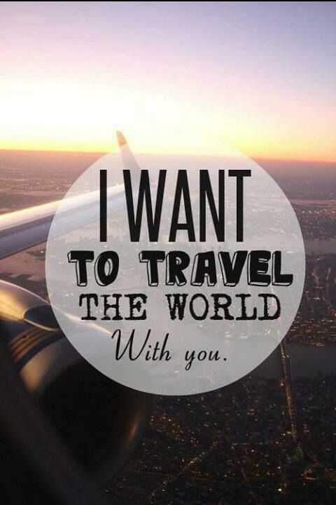 I want to travel the world with you je t 39 aime c 39 est for Where do i want to go on vacation
