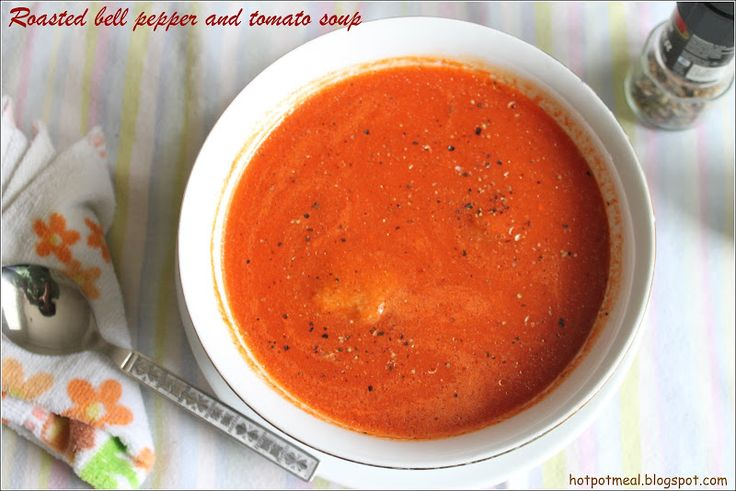 Roasted bell pepper and tomato soup | Soups | Pinterest
