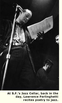 At San Francisco's Jazz Cellar, back in the day, Lawrence Ferlinghetti recites poetry to jazz