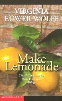make lemonade by euwer wolff essay The novel unit series is comprised of a student packet, and a sold-separately make lemonade teacher's guide the book make lemonade by virginia euwer wolff must be purchased separately.