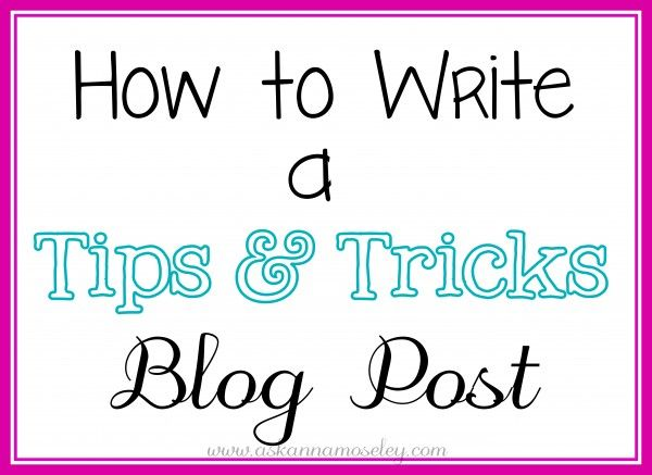 How to write a Tips and Tricks blog post
