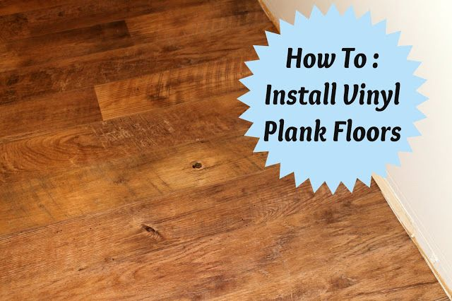 How To Install Vinyl Plank Floors Home Diy Pinterest