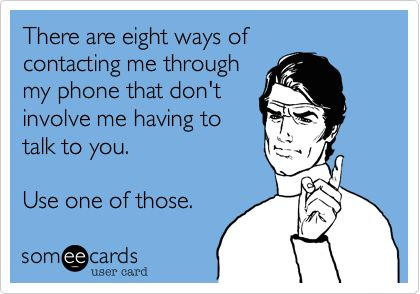 I die a little each time my phone rings...
