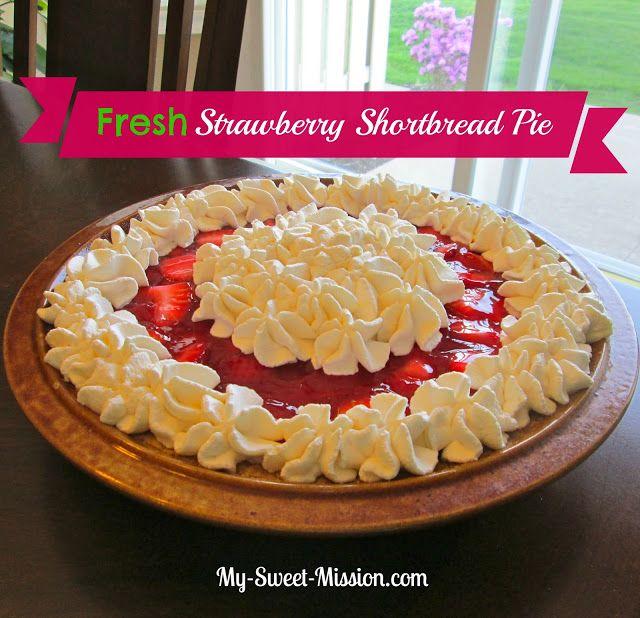 Fresh Strawberry Shortbread Pie | Pies & Tarts | Pinterest
