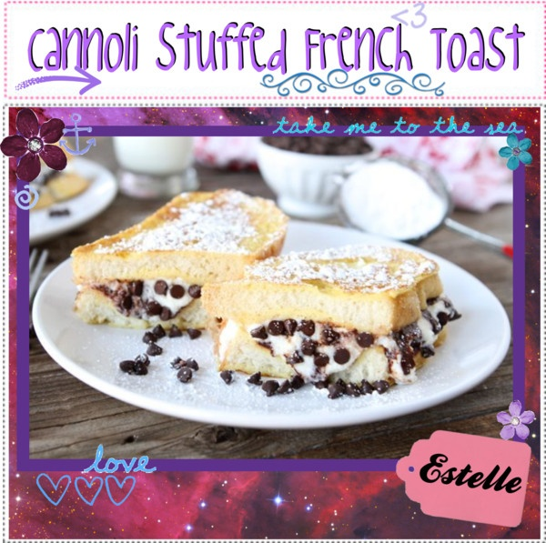 "Cannoli Stuffed French Toast!!"" by tip-glitter-girls liked on ..."