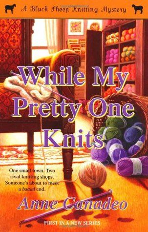 While My Pretty One Knits (A Black Sheep Knitting Mystery
