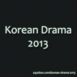 List of Upcoming Korean Drama 2013 (Broadcast  | korean obsession