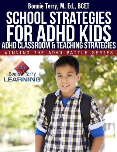 School Strategies for ADHD Kids (Winning the ADHD Battle) by Bonnie Terry, Book #20 for 2014 #emptyshelfchallenge