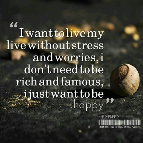 just want to be happy.