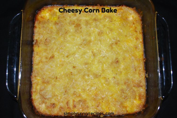 Cheesy Corn Bake} A yummy filling side dish-great alternative to the ...