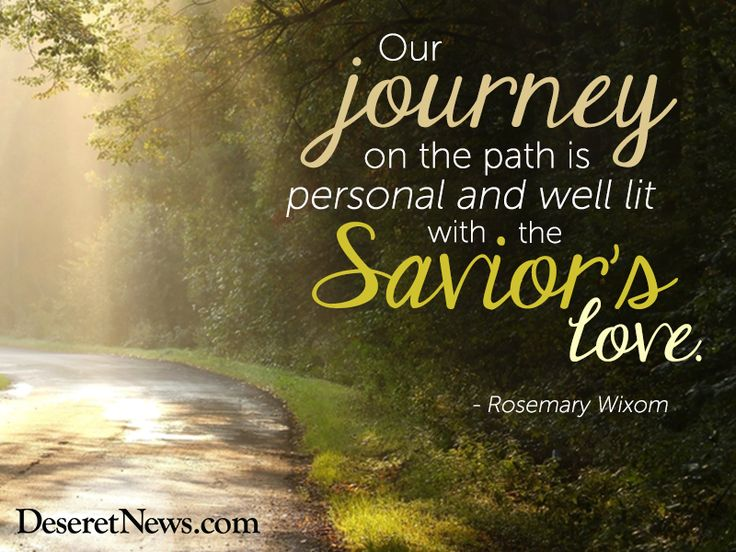 """""""Our journey on the path is personal and well lit with the Saviors love."""" Sister Wixom #WomensMeeting #lds #quotes"""