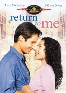 """Return To Me"" - I have seen this sooooo many times. It still make me cry and laugh. Love it!"