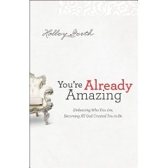 Holley Gerth's Latest Book: You're Already Amazing-bought this