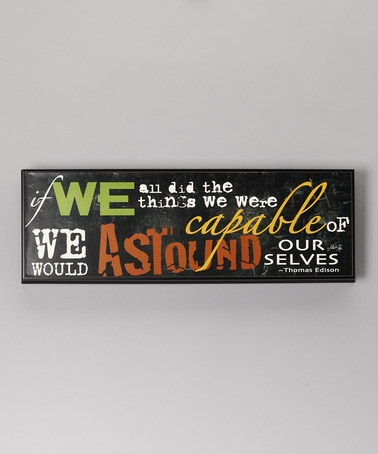 'Astound' Wall Art...These are really cute plaque that gives inspiring messages that you can decorate your home with.  The price is great too!