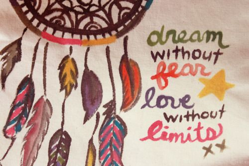 Quote: Dream without fear, love without limits