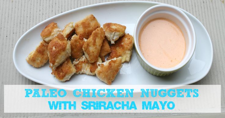 Paleo Chicken Nuggets with Sriracha Mayo » Ancestral Nutrition