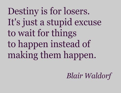Destiny Gossipgirl, Life, Blair Waldorf, Girls Quotes, Destiny, Living, Inspiration Quotes, Blairwaldorf, Gossip Girls